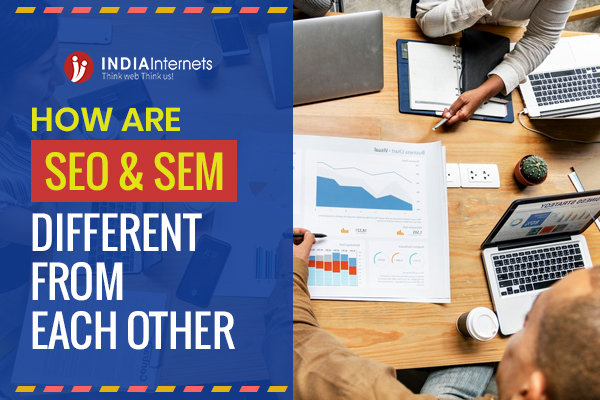 How Are SEO and SEM Different From Each Other?