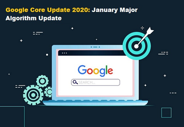 Google Core Update 2020: January Major Algorithm Update