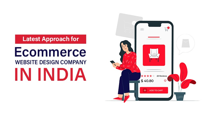 Latest Approach For Ecommerce Website Design company in India