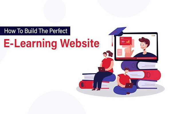How To Build The Perfect E-Learning Website
