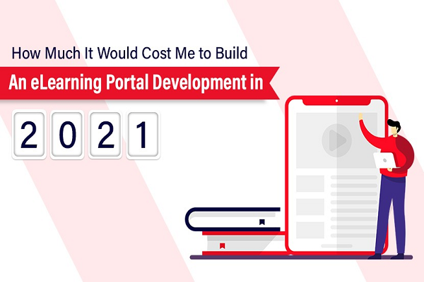 How Much It Would Cost Me to Build An eLearning Portal Development