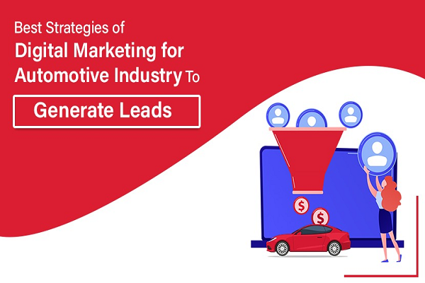 Best Strategies of Digital Marketing for Automotive Industry To Generate Leads