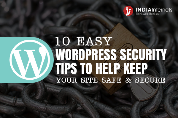 10 Easy WordPress Security Tips To Help Keep Your Site Safe & Secure