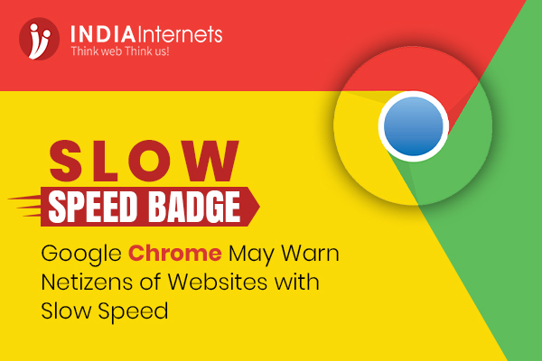 Slow Speed Badge: Google Chrome May Warn Netizens of Websites with Slow Speed