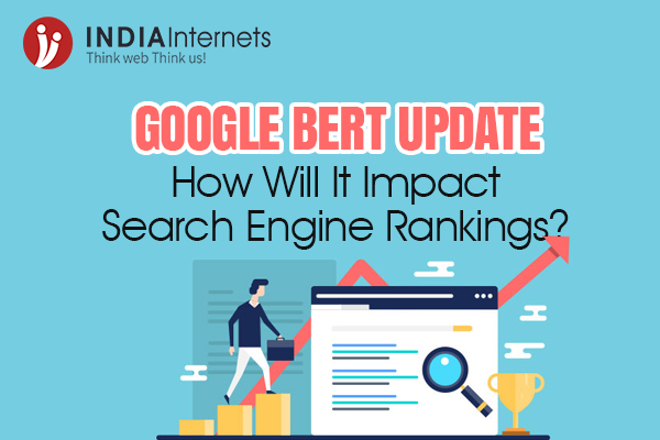 Google BERT Update: How Will It Impact Search Engine Rankings?