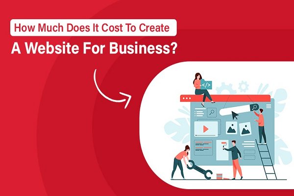 How Much Does It Cost To Create A Website For Business